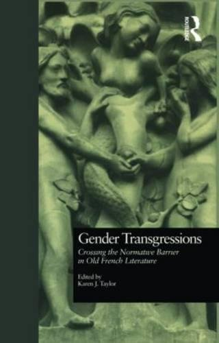 9780815328698: Gender Transgressions: Crossing the Normative Barrier in Old French Literature (Garland Library of Medieval Literature)