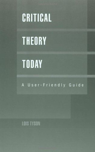 Critical Theory Today A User Friendly Guide: Lois Tyson