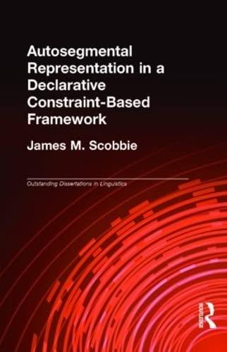 9780815329497: Autosegmental Representation in a Declarative Constraint-Based Framework (Outstanding Dissertations in Linguistics)