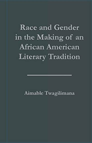 Race and Gender in the Making of an African American Literary Tradition (Studies in African Ameri...