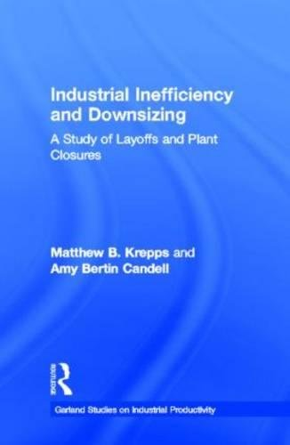 9780815330172: Industrial Inefficiency and Downsizing: A Study of Layoffs and Plant Closures (Studies on Industrial Productivity)