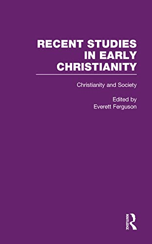 9780815330684: Christianity and Society: The Social World of Early Christianity (Recent Studies in Early Christianity)