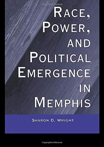 9780815330837: Race, Power, and Political Emergence in Memphis (Race and Politics)
