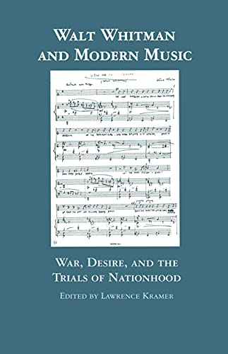 Walt Whitman and Modern Music War, Desire, and the Trials of Nationhood: Kramer, Lawrence