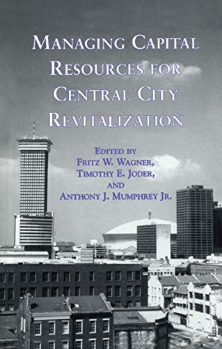 9780815332138: Managing Capital Resources for Central City Revitalization (Contemporary Urban Affairs)