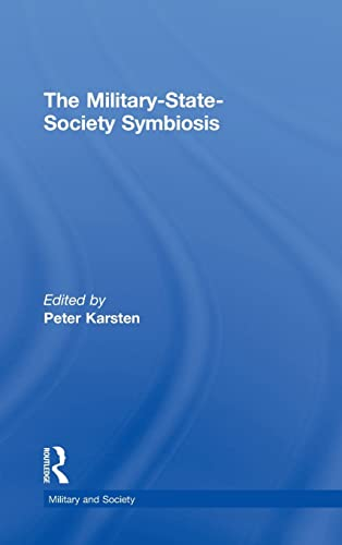 9780815332374: The Military-State-Society Symbiosis (Military and Society)