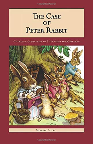 9780815332640: The Case of Peter Rabbit: Changing Conditions of Literature for Children (Children's Literature and Culture)