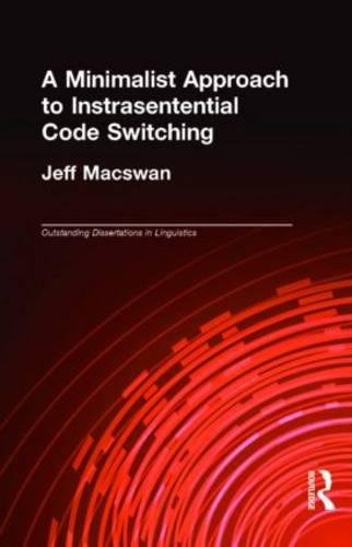 9780815332749: A Minimalist Approach to Intrasentential Code Switching (Outstanding Dissertations in Linguistics)