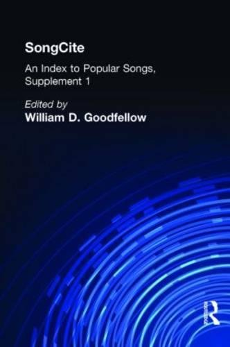 SongCite: An Index to Poular Songs, Supplement 1: Goodfellow,William D