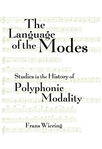 9780815333425: The Language of the Modes: Studies in the History of Polyphonic Modality (Criticism and Analysis of Early Music)