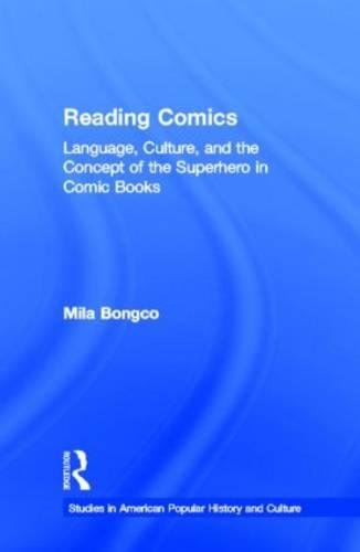 9780815333449: Reading Comics: Language, Culture, and the Concept of the Superhero in Comic Books (Studies in American Popular History and Culture)