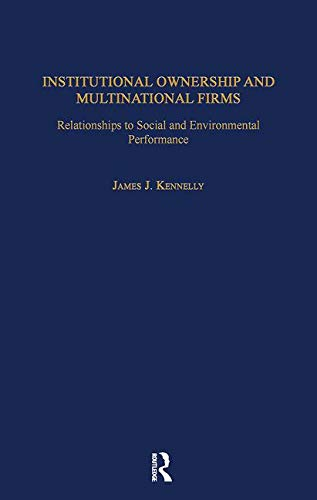 Institutional Ownership and Multinational Firms: Relationships to Social and Environmental ...