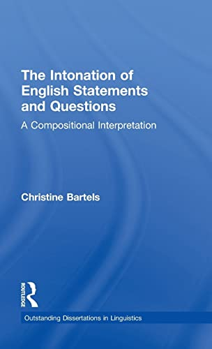 9780815333562: The Intonation of English Statements and Questions: A Compositional Interpretation (Outstanding Dissertations in Linguistics)