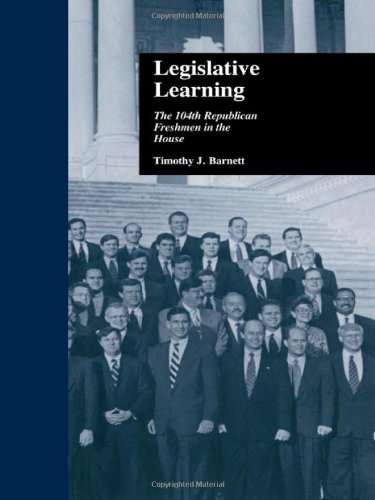 9780815333623: Legislative Learning: The 104th Republican Freshmen in the House (Politics and Policy in American Institutions)