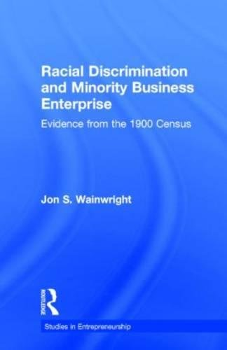 Racial Discrimination and Minority Business Enterprise: Evidence from the 1990 Census (Garland ...