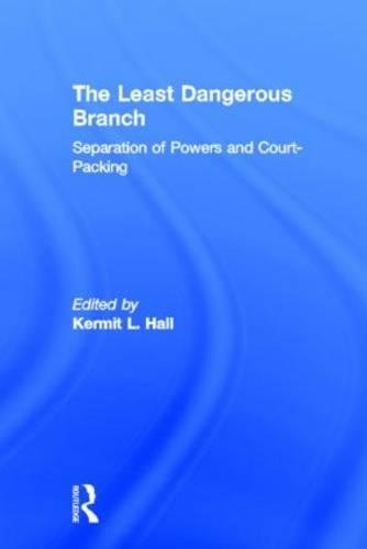 The Least Dangerous Branch : Separation of: Kermit L. Hall