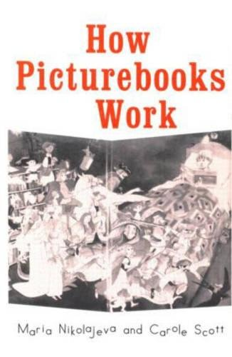 9780815334866: How Picturebooks Work (Children's Literature and Culture)