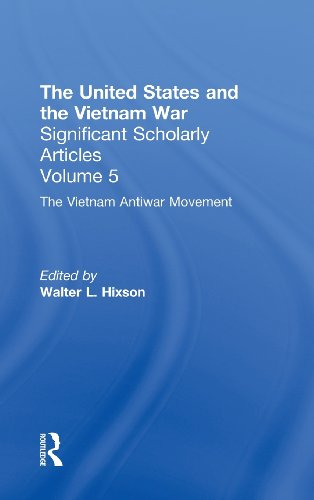 9780815335351: The Vietnam War: The Anti-War Movement: Lessons and Legacies of the Vietnam War Vol 5 (United States and the Vietnam War. Significant Scholarly Articles, 5.)