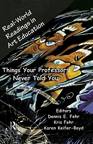 Real-World Readings in Art Education: Things Your: Dennis E. Fehr