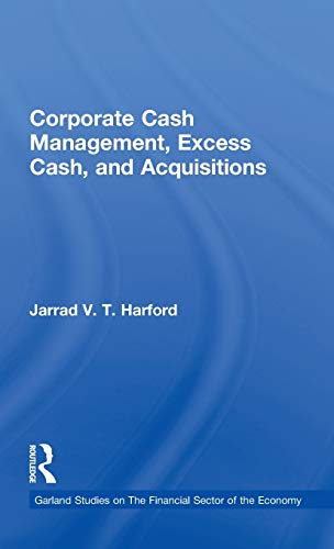 9780815335528: Corporate Cash Management, Excess Cash, and Acquisitions (Financial Sector of the American Economy)