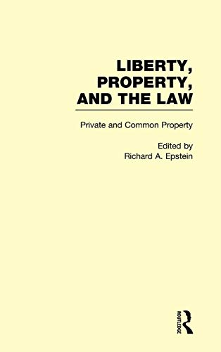 9780815335573: Private and Common Property (Liberty, Property, and the Law, Volume 3)