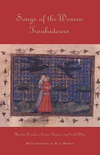 Songs of the Women Troubadours (Garland Library of Medieval Literature) (0815335687) by Matilda Bruckner; Laurie Shepard; Sarah White