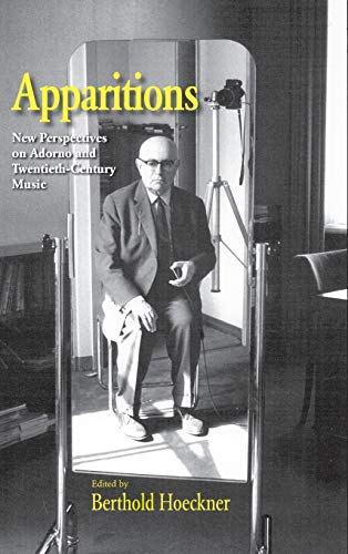 9780815335719: Apparitions: Essays on Adorno and Twentieth-Century Music (Studies in Contemporary Music And Culture)