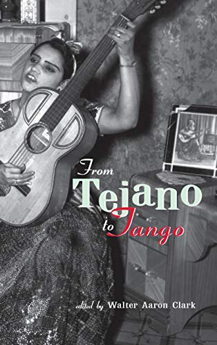 9780815336396: From Tejano to Tango: Essays on Latin American Popular Music (Perspectives in Global Pop)