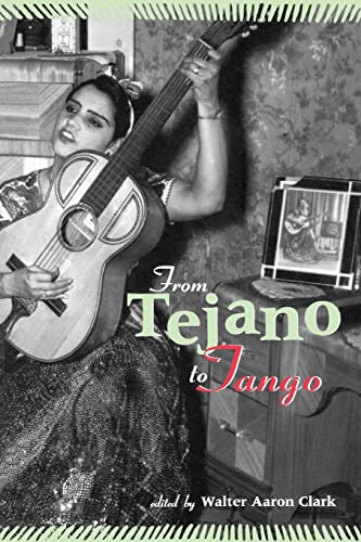 9780815336402: From Tejano to Tango: Essays on Latin American Popular Music (Perspectives in Global Pop)