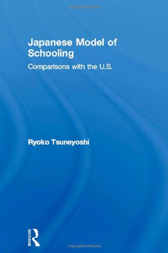 The Japanese Model of Schooling : Comparisons with the United States (Reference Books in ...
