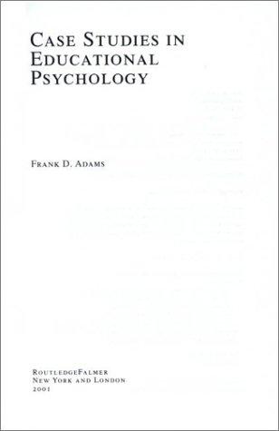 Case Studies in Educational Psychology (Sourcebooks on Education, Volume 16): Adams, Frank
