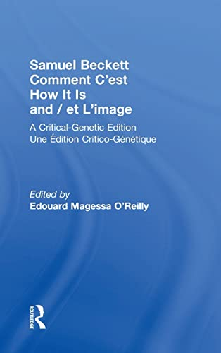 9780815337676: Samuel Beckett Comment C'est How It Is And/et L'image: A Critical-Genetic Edition Une Edition Critic-Genetique