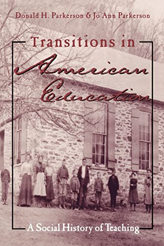 9780815338253: Transitions in American Education : A Social History of Teaching (Studies in the History of Education)