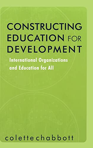 9780815338291: Constructing Education for Development: International Organizations and Education for All
