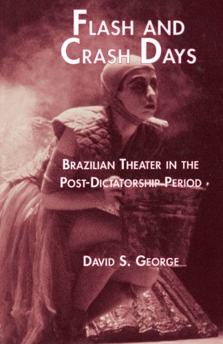9780815338390: Flash and Crash Days: Brazilian Theater in the Post-Dictatorship Period