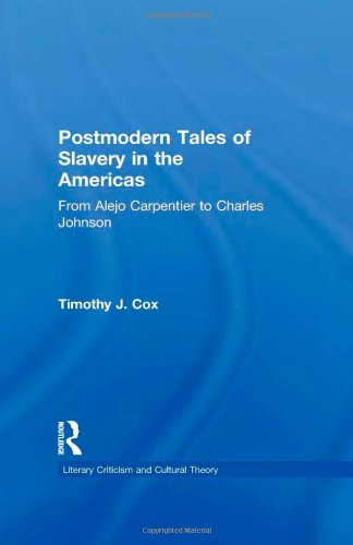 9780815338536: Postmodern Tales of Slavery in the Americas: From Alejo Carpentier to Charles Johnson (Literary Criticism and Cultural Theory)