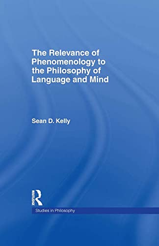 9780815338550: The Relevance of Phenomenology to the Philosophy of Language and Mind (Studies in Philosophy)