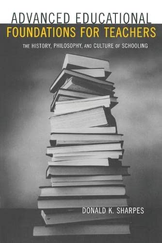 9780815338611: Advanced Educational Foundations for Teachers: The History, Philosophy, and Culture of Schooling