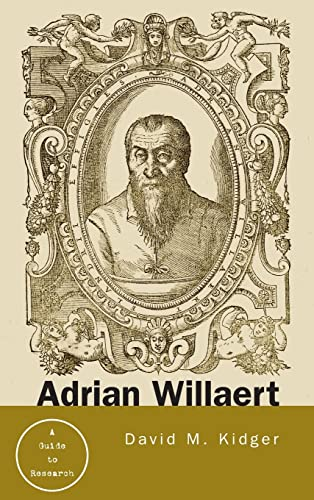 9780815339625: Adrian Willaert: A Guide to Research (Routledge Music Bibliographies)
