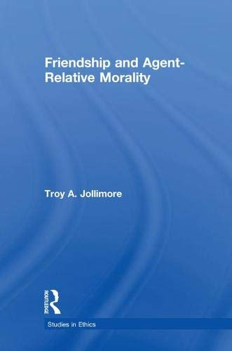 9780815339663: Friendship and Agent-Relative Morality (Studies in Ethics)