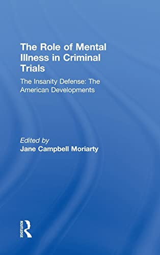 9780815340638: The Role of Mental Illness in Criminal Trials : Insanity & Mental Incompetence: Volume Two