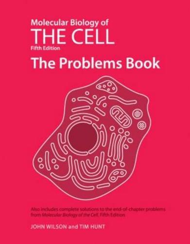 Molecular Biology of the Cell, Fifth Edition: John Wilson, Tim