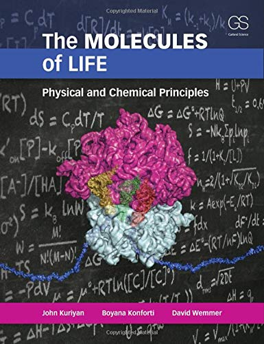 9780815341888: The Molecules of Life: Physical and Chemical Principles: Physical Principles and Cellular Dynamics