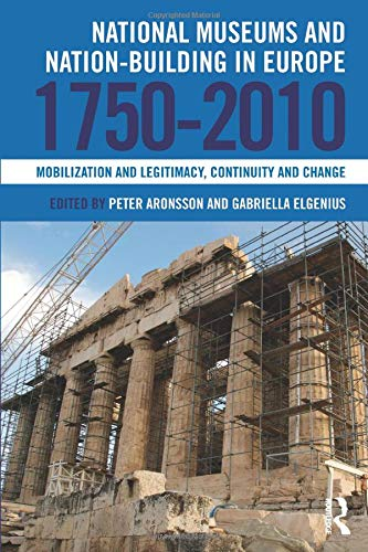 9780815346746: National Museums and Nation-building in Europe 1750-2010: Mobilization and Legitimacy, Continuity and Change