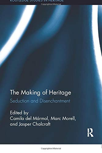 9780815347019: The Making of Heritage: Seduction and Disenchantment