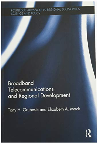 9780815347255: Broadband Telecommunications and Regional Development (Routledge Advances in Regional Economics, Science and Policy)