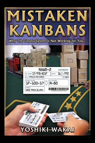 9780815347828: Mistaken Kanbans : Why The Toyota System Is Not Working For You.....