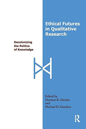 9780815349877: Ethical Futures in Qualitative Research: Decolonizing the Politics of Knowledge