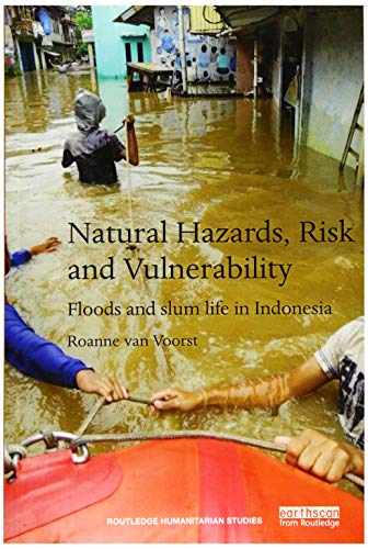 9780815355014: Natural Hazards, Risk and Vulnerability: Floods and slum life in Indonesia (Routledge Humanitarian Studies)