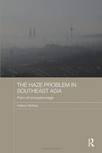 9780815355113: The Haze Problem in Southeast Asia: Palm Oil and Patronage (Routledge Malaysian Studies Series)